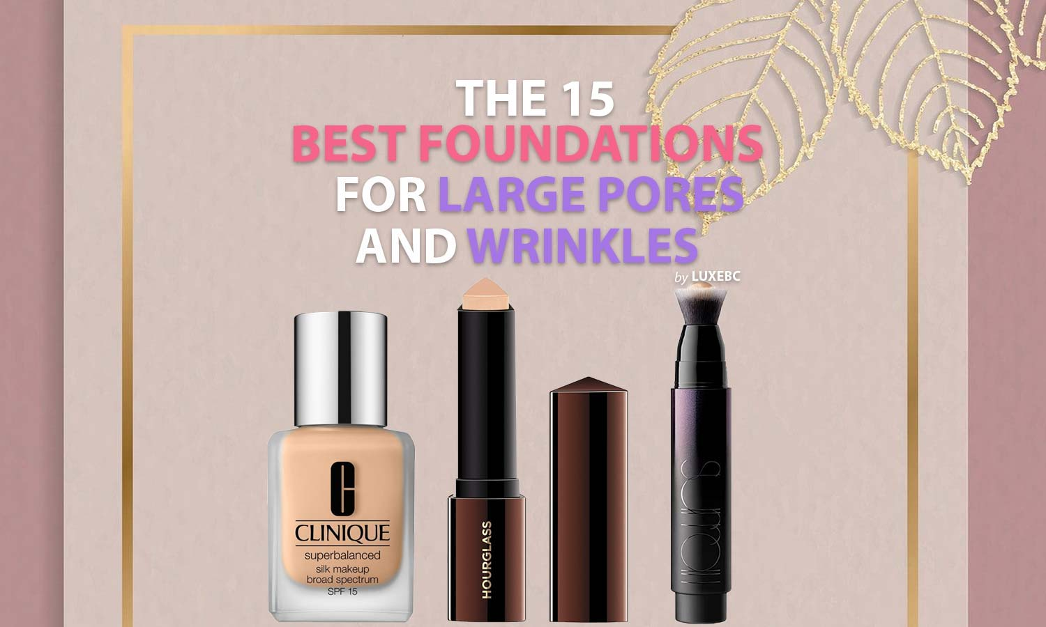 Top rated foundations for large pores and wrinkles
