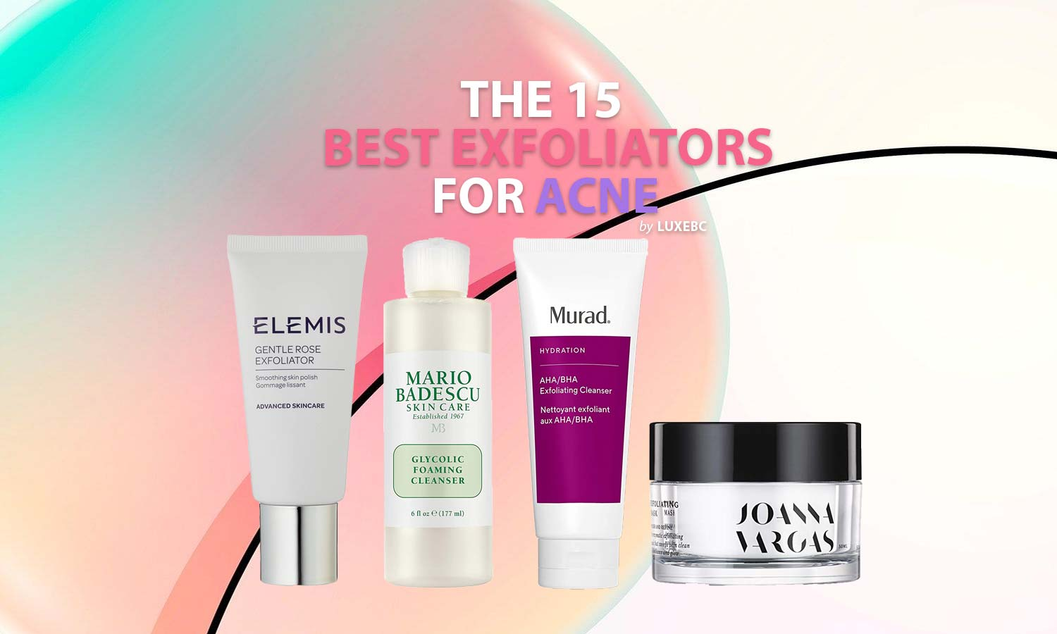 Best exfoliators for acne