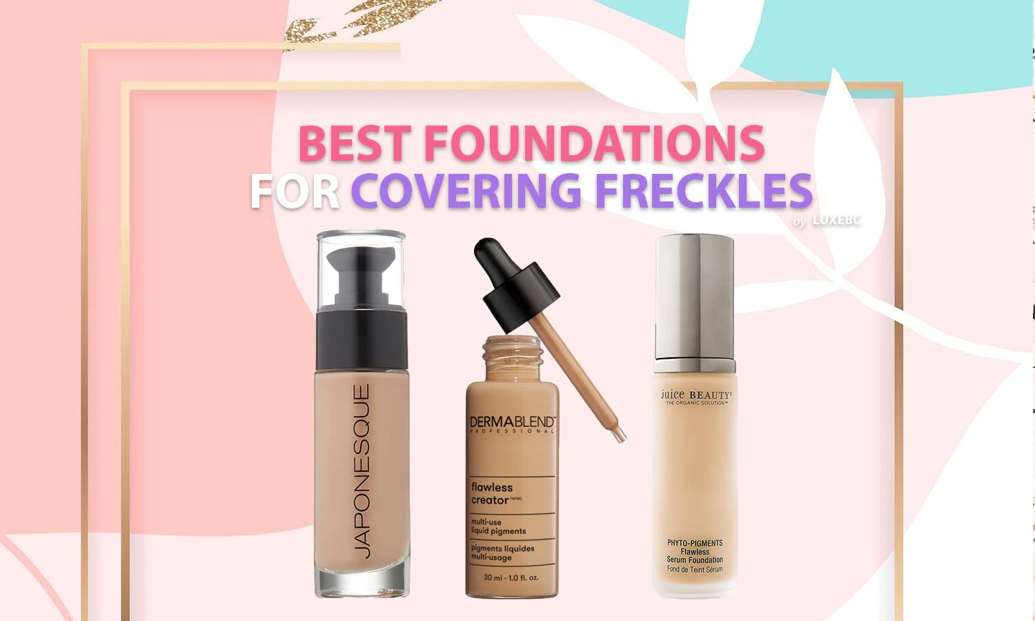 Best foundations for covering freckles
