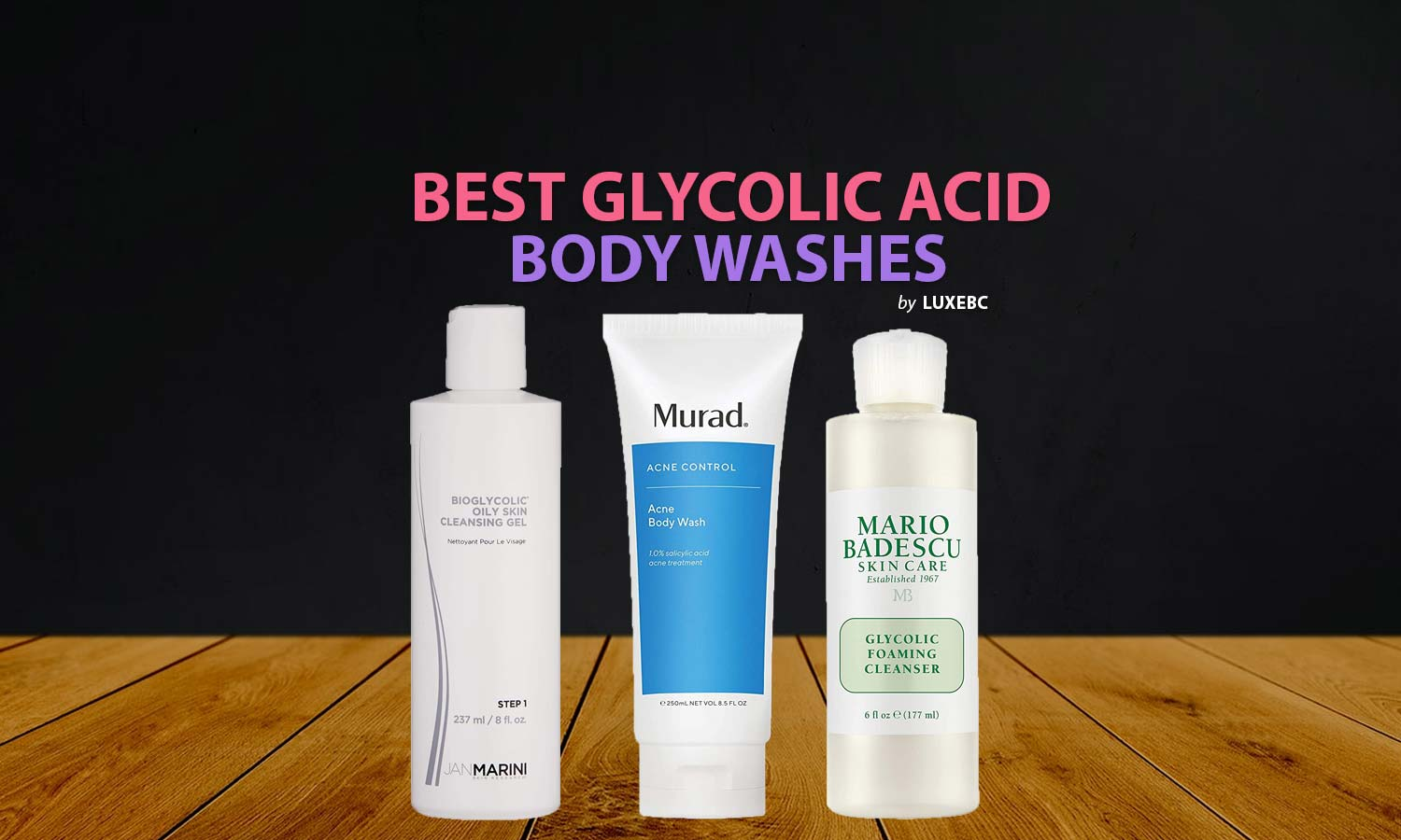Best glycolic acid body washes